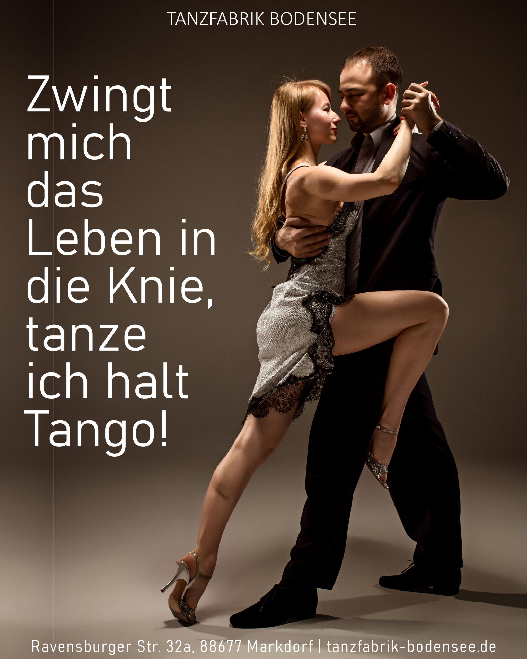 Zwingt mich das Leben in die Knie, tanze ich halt Tango