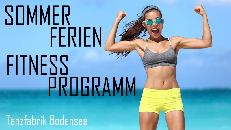 Sommerferien Fitnessprogramm der Tanzschule Tanzfabrik Bodensee